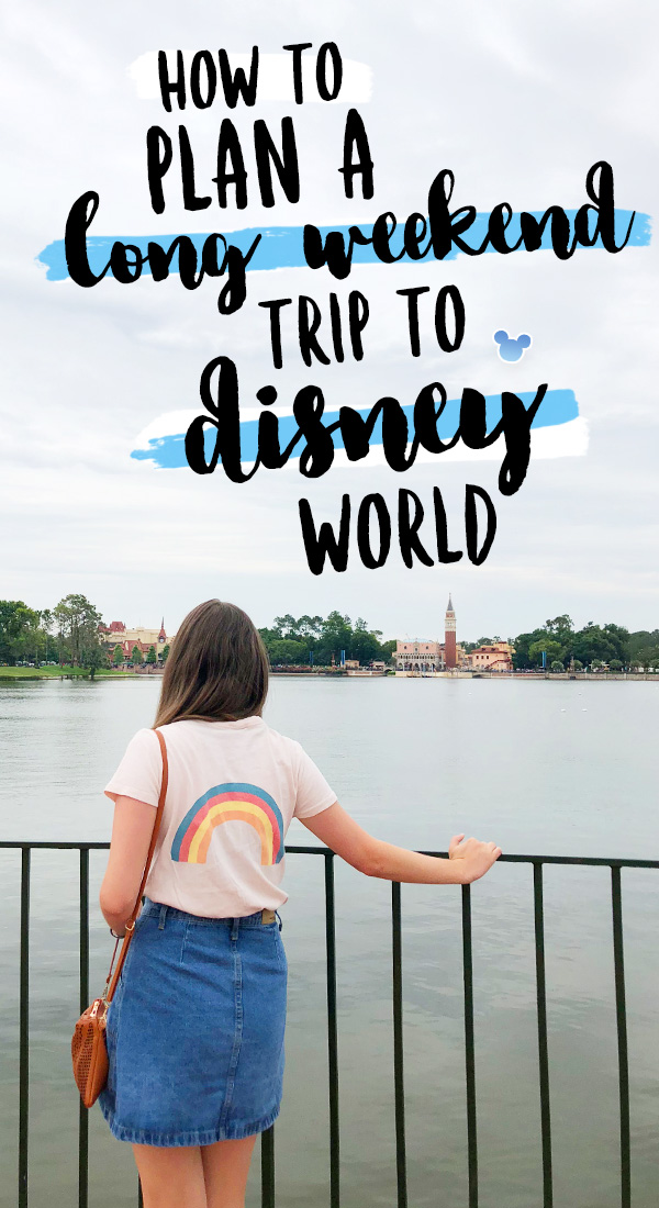 Plan a long weekend trip to Disney World